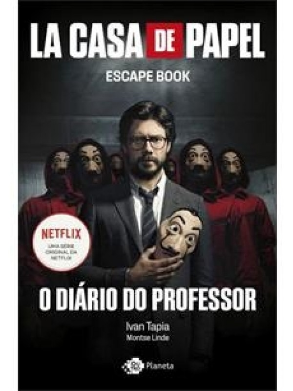 LA CASA DE PAPEL: ESCAPE BOOK - O DIÁRIO DO PROFESSOR